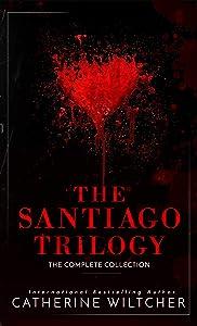 The Santiago Trilogy: A Dark Mafia Romance
