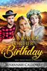 A Mother for her Birthday (Mail Order Brides of Arkansas)