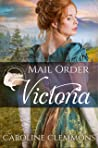 Mail Order Victoria (Widows, Brides, and Secret Babies Book 7)