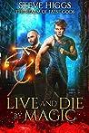 Live and Die by Magic: A Realm of False Gods Short Story (The Realm of False Gods)