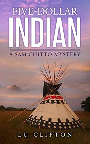 Five-Dollar Indian: A Sam Chitto Mystery