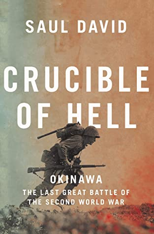 Crucible of Hell: Okinawa: The Last Great Battle of the Second World War by Saul David