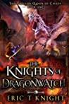The Knights of Dragonwatch (The Dragon Queen of Chaos #1)