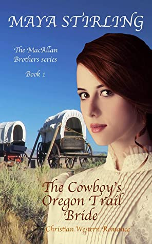 The Cowboy's Oregon Trail Bride (Christian Western Romance) (MacAllan Brothers series Book 1)