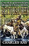 Back To Bear Creek (Caleb Johnson: Mountain Man #1)
