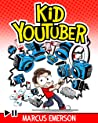 Kid Youtuber (a hilarious adventure for children ages 9-12)