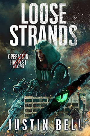 Loose Strands (A Military Techno-Thriller): Operation: Harvest Book Two (Operation Harvest 2)