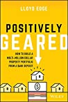 Positively Geared: How to Build a Multi-million Dollar Property Portfolio from a $40K Deposit