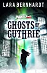 Ghosts of Guthrie (The Wantland Files Book 3)