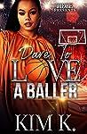 Dare To Love A Baller