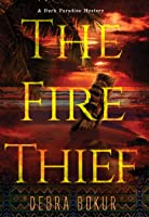The Fire Thief (A Dark Paradise Mystery Book 1)