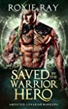 Saved By The Warrior Hero (Lunarian Warriors Book 3)