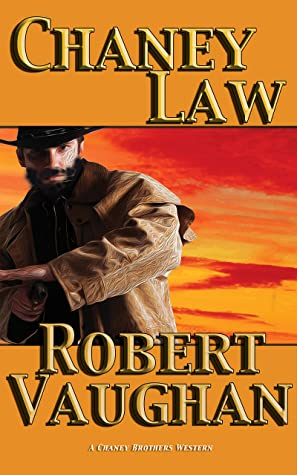 Chaney Law (A Chaney Brothers Western Book 4)