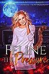 Feline the Pressure (The Firehouse Feline #4)