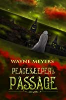 PEACEKEEPER'S PASSAGE: a YA Fantasy Coming-of-Age Adventure (Book 1)