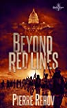 BEYOND RED LINES: A globe-trotting novel in which suspense is everywhere