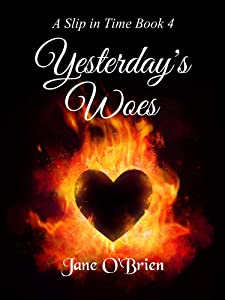 Yesterday's Woes (A Slip in Time #4)