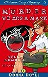 Murder Wears a Mask (A Kelly Armello Mystery Book 1)
