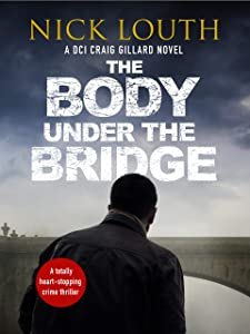 The Body Under the Bridge (DCI Craig Gillard #5)