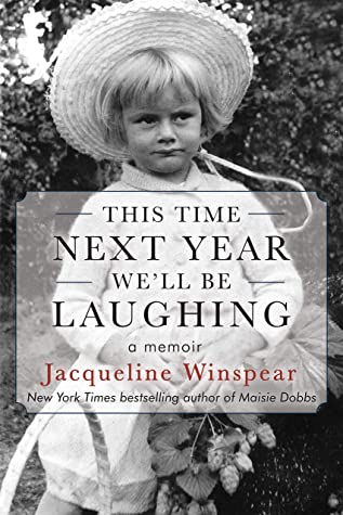 This Time Next Year We'll Be Laughing by Jacqueline Winspear