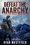 Defeat the Anarchy: A Post-Apocalyptic Survival Thriller (Constant Danger Book 2)