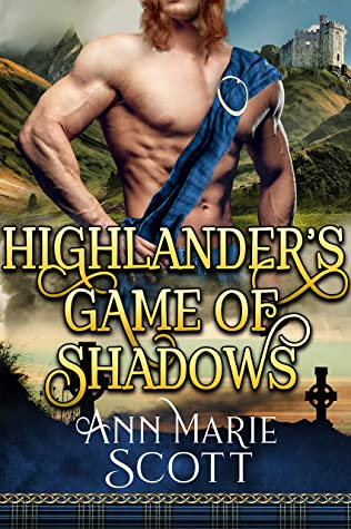 Highlander's Game Of Shadows: A Steamy Scottish Medieval Historical Romance