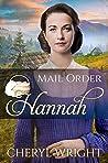 Mail Order Hannah (Widows, Brides, and Secret Babies Book 8)