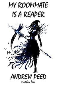 My Roommate is a Reaper (Tomes of the Supernatural Halfway House, #1)