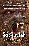 Sasquatch: The Cave (Sasquatch Adventures Book 1)