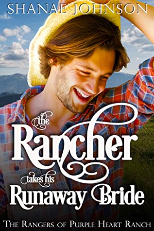 The Rancher takes his Runaway Bride: a Sweet Marriage of Convenience Western Romance