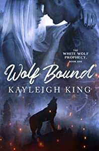 Wolf Bound (The White Wolf Prophecy, #1)