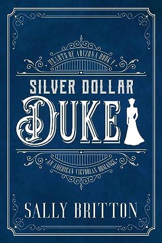 Silver Dollar Duke  (Hearts of Arizona #1)