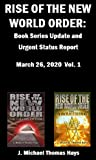 Rise of the New World Order: Book Series Update and Urgent Status Report: Vol. 1 (Rise of the New World Order Status Report)