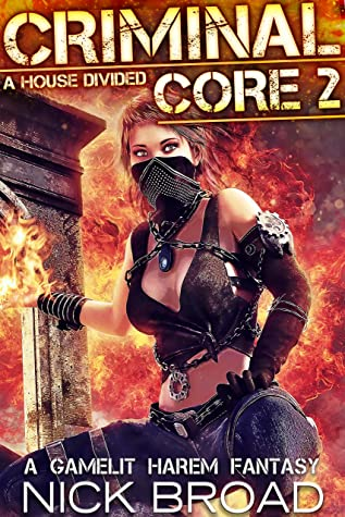 Criminal Core 2: A House Divided (A Gamelit Harem Fantasy)
