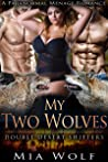 My Two Wolves: A Paranormal Menage Romance (Double Desert Shifters Book 2)