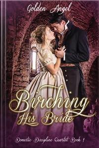 Birching his Bride (Domestic Discipline Quartet, #1)