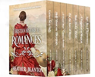 Christian Historical Romances: 7 Western and Inspirational Love Stories
