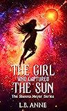 The Girl Who Captured the Sun (Sheena Meyer Book 3)
