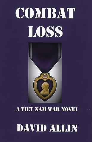 Combat Loss: A Viet Nam War Novel