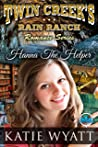 Hanna The Helper (Twin Creek's Rain Ranch Romance Series Book 1)