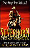 Silverhorn: Texas Ranger: A Novel of the Old West