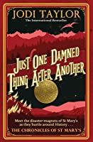 Just One Damned Thing After Another (The Chronicles of St. Mary's #1)