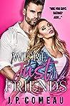 We're Just Friends (Big Fat Lie #1)