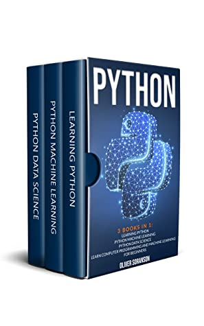 Python: 3 Books in 1: Machine Learning, Python and Data Science. Learn Computer Programming for Beginners.