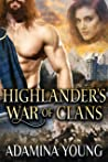Highlander's War Of Clans: A Scottish Medieval Historical Romance