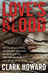 Love's Blood: The Shocking True Story of a Teenager Who Would Do Anything for the Older Man She Loved—Even Kill Her Whole Family