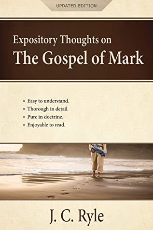 Expository Thoughts on the Gospel of Mark by J.C. Ryle