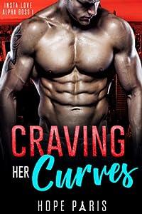 Craving Her Curves (Insta Love Alpha Boss, #1)