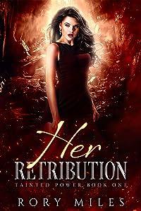 Her Retribution (Tainted Power Series, #1)