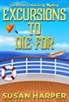 Excursions to Die For (Caribbean Cruise Cozy Mystery Book 4)